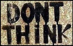 don´t think... go